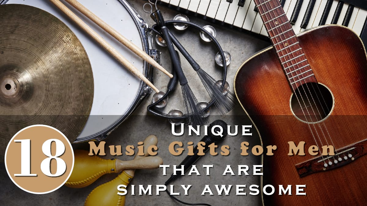 18 Unique Music Gifts For Men That Are Simply Awesome Banner