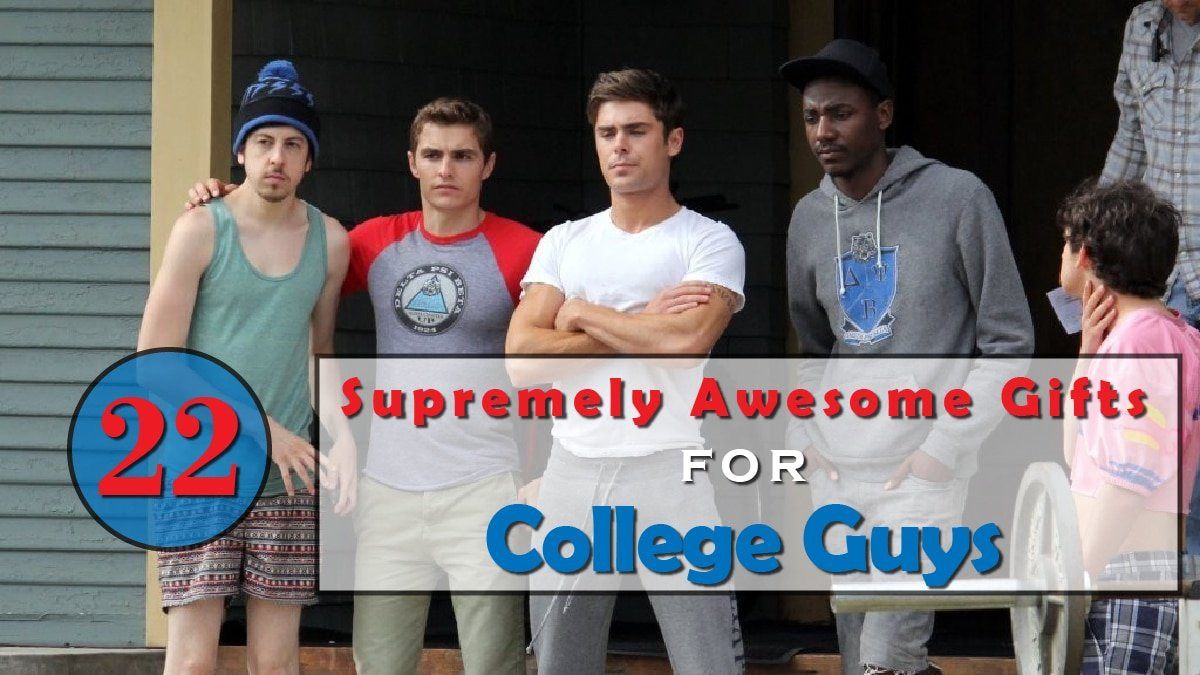 22 Supremely Awesome Gifts for College Guys