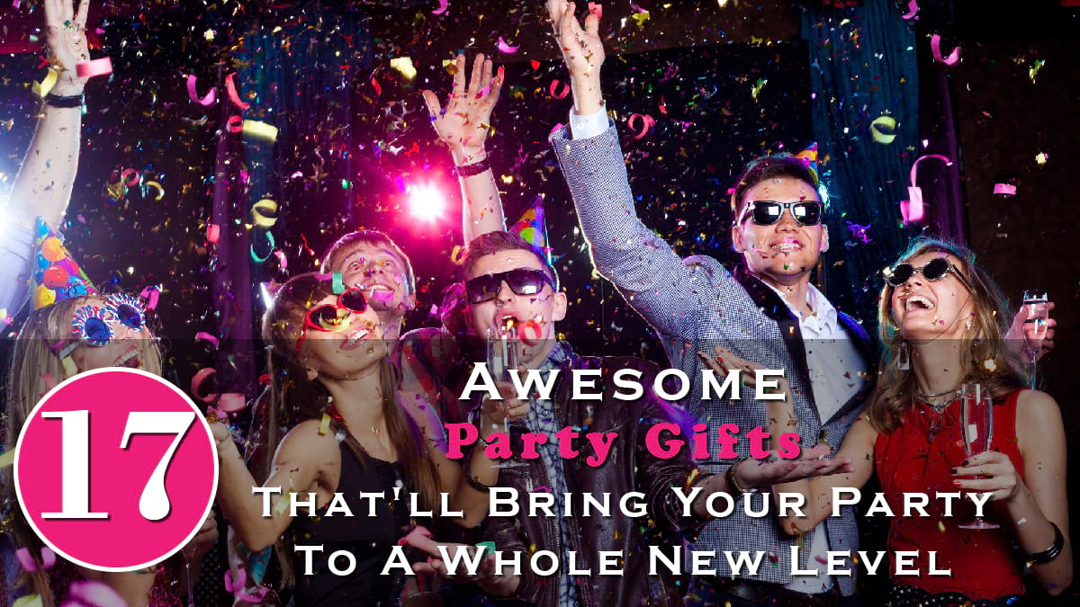 17 Awesome Party Gifts That'll Bring Your Party To A Whole New Level Banner